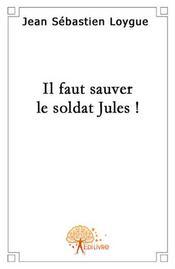 Il faut sauver le soldat Jules ! - Intérieur - Format classique