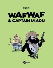 WAFWAF & CAPTAIN MIAOU T02 HEROS DANS l HERBE