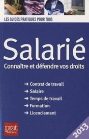 Salarié ; connaître et défendre vos droits (édition 2013) - Couverture - Format classique