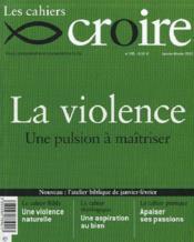 Les Cahiers Croire N.285 ; La Violence - Couverture - Format classique