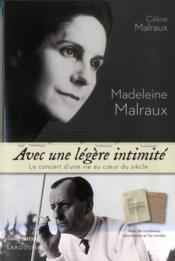 Madeleine Malraux ; avec une légère intimité - Couverture - Format classique
