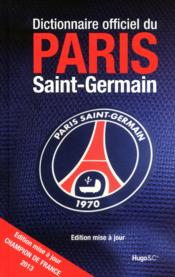 Vente  Dictionnaire officiel du Paris Saint-Germain (édition 2013)  - Daniel Riolo - Michel Kollar