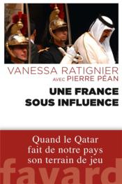 Vente  Une France sous influence  - Vanessa Ratignier - Pierre Pean