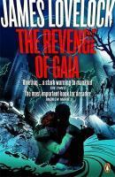 Vente livre :  The revenge of Gaia ; why the earth is fighting back and how we can still save humanity  - James Lovelock