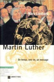 Martin Luther ; un temps, une vie, un message - Couverture - Format classique