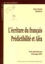 L'Ecriture Du Francais : Predictibilite Et Alea - Couverture - Format classique