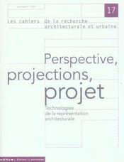 Les Cahiers De La Recherche Architecturale Et Urbaine N.17 ; Perspective, Projections, Projet ; Technologies De La Représentation Architecturale - Intérieur - Format classique