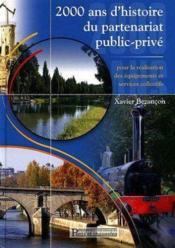 2000 Ans D'Histoire Du Partenariat Public-Prive Pour La Realisation Des Equipts - Couverture - Format classique