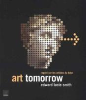 Art tomorow ; regard sur les artistes du futur - Couverture - Format classique