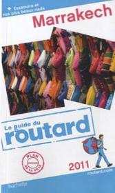 Vente livre :  Guide Du Routard ; Marrakech (Edition 2011)  - Collectif