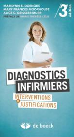 Vente  Diagnostics infirmiers ; interventions et justifications (3e édition)  - Marilynn E. Doenges - Alice Gessler-Murr - Mary Frances Moorhouse
