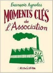 Vente  Moments clés de l'Association  - Francois Ayroles