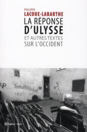 Reponse D'Ulysse Et Autres Textes Sur L'Occident (La) - Couverture - Format classique