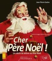 Cher Père Noël ! un siècle de lettres au Père Noël - Couverture - Format classique