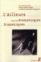 Ailleurs Dans Les Dramaturgies Hispaniques - Couverture - Format classique