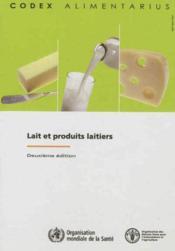 Lait et produits laitiers - commission fao/oms du codex alimentarius (2. ed.) - Couverture - Format classique