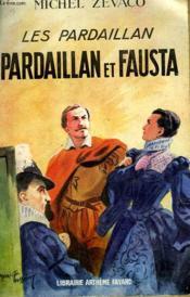 Les Pardaillan : Pardaillan Et Fausta. - Couverture - Format classique