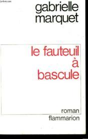 Le Fauteuil A Bascule. - Couverture - Format classique
