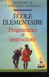 Ecole Elementaire. Programmes Et Instructions. - Couverture - Format classique