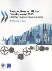 Vente livre :  Perspectives on global development 2013 ; industrial policies in a changing world  - Ocde