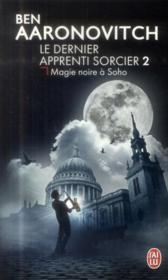 Le dernier apprenti sorcier t.2 ; magie noire a soho - Couverture - Format classique