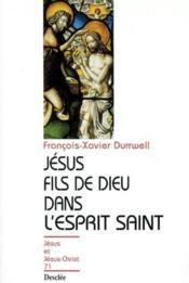 Jésus fils de dieu dans l'esprit saint - Couverture - Format classique