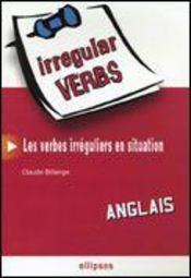 Anglais Irregular Verbs Les Verbes Irreguliers En Situation - Intérieur - Format classique