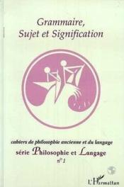 Grammaire, Sujet Et Signification - Couverture - Format classique