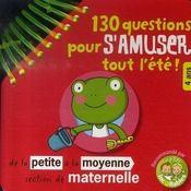 Les Incollables ; 130 Questions Pour S'Amuser Tout L'Eté ; Petite Et Moyenne Section - Intérieur - Format classique
