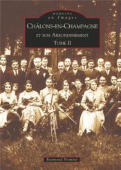Châlons-en-Champagne et son arrondissement t.2 - Couverture - Format classique