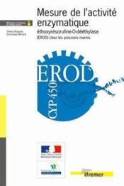 Mesure de l'activite enzymatique ethoxyresorufine-o-deethylase (erod) chez les poissons marins - Couverture - Format classique