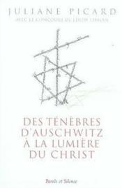 Des ténèbres d'auschwitz à la lumière du christ - Couverture - Format classique