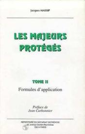 Les majeurs proteges. formules d'application - Couverture - Format classique