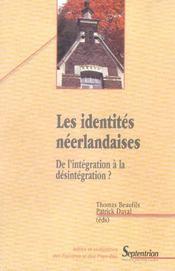 Les Identites Neerlandaises. De L'Integration A La Desintegration - Intérieur - Format classique