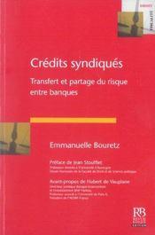 Credits Syndiques. Transfert Et Partage Du Risque Entre Banque - Intérieur - Format classique