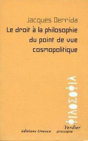 Le droit à la philosophie du point de vue cosmopolitique - Couverture - Format classique