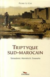 Triptyque sud-marocain ; taroudannt, marrakech, essaouira - Intérieur - Format classique