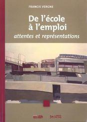 De L'Ecole A L'Emploi ; Attentes Et Representations - Intérieur - Format classique