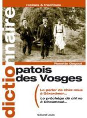 Patois des Vosges ; le parler de chez nous à Gérardmer - Couverture - Format classique