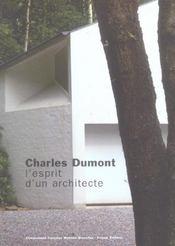 Belgium New Architecture ; Charles Dumont ; L'Esprit D'Un Architecte - Intérieur - Format classique
