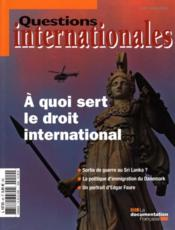 Vente livre :  REVUE QUESTIONS INTERNATIONALES ; à quoi sert le droit international (mai-juin 2011)  - Collectif
