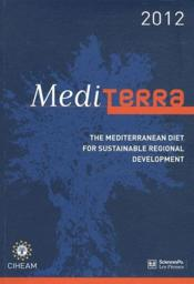 Vente livre :  Mediterra 2012 ; the mediterranean diet for sustainable regional development  - Ciheam