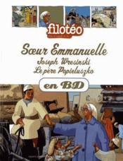 Les Chercheurs De Dieu T.3 ; Soeur Emmanuelle, Joseph Wresinski, Le Père Popieluszko - Couverture - Format classique