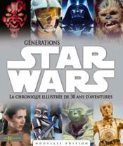 Générations Star Wars ; la chronique illustré de 30 ans d'aventures - Couverture - Format classique