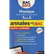 Annales Abc Bac ; Sujets & Corriges ; Physique ; Terminale S ; Spécifique Et Spécialité (Edition 2013) - Couverture - Format classique