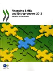 Vente livre :  Financing SMEs and Entrepreneurs 2012  - Collectif