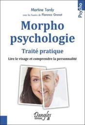 Morphopsychologie ; traité pratique ; lire le visage et comprendre la personnalité - Couverture - Format classique