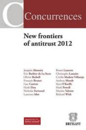 Vente  New frontiers of antitrust (édition 2012)  - Collectif