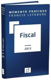Vente  Memento Pratique ; Fiscal (Edition 2013)  - Collectif