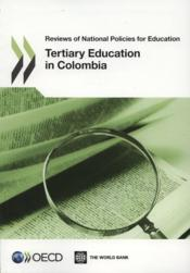 Vente livre :  Reviews of National Policies for Education: Tertiary Education in Colombia 2012  - Collectif